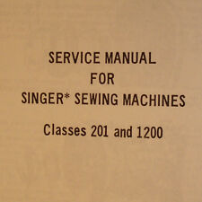 Service Manual for Singer Classes 201 & 1200 Sewing Machine Shop Repair