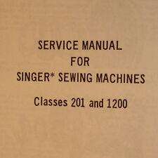 Service Manual for Singer Classes 201 & 1200 Sewing Machine Shop Repair