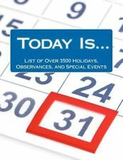 Today Is... . : List of over 3500 Holidays, Observances, and Special Events...