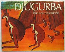 Djugurba Tales from Spirit Time Kormilda Students 1st USA HCDJ 1976   Aboriginal