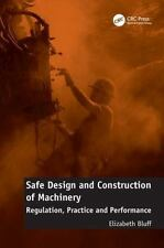 Safe Design and Construction of Machinery: Regulation, Practice and Performance
