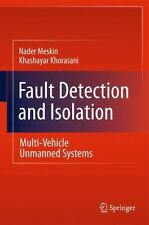 Fault Detection And Isolation: Multi-Vehicle Unmanned Systems: By Nader Meski...