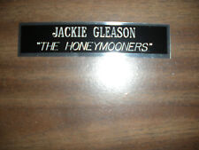 JACKIE GLEASON (HONEYMOONERS) NAMEPLATE FOR SIGNED PHOTO/MEMORABILIA DISPLAY