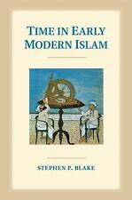 Time in Early Modern Islam : Calendar, Ceremony, and Chronology in the...