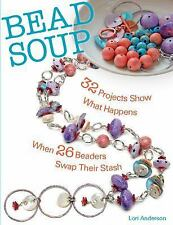 Bead Soup: 32 Projects Show What Happens When 26 Beaders Swap Their Stash