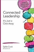 Connected Leadership: It's Just a Click Away (Corwin Connected Educators Series)