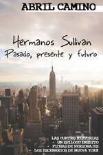Hermanos Sullivan: Pasado, Presente y Futuro by Abril Camino (2016, Paperback)