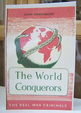 WORLD CONQUERORS LOUIS MARSCHALKO THE REAL WAR CRIMINALS BETRAYAL CLASS WARFARE