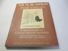 How to Be Popular Though Conservative by Fred G. Clark vintage 1948 hardcover