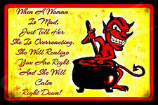 *OVERREACTING WOMAN* METAL SIGN 8X12 MAN CAVE FUNNY BAR PUB BEWARE OF MAD WIFE