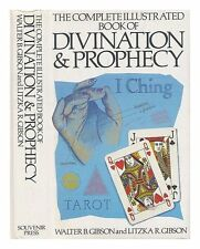 Complete Illustrated Book of Divination and Prophecy,Walter B. ,.9780285621411