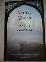 Mar DE AMAPOLAS - AMITAV GHOSH - EMECÉ - TAPA DURA CON SOBRECUBIERTA