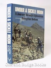 PEREGRINE HODSON Under a Sickle Moon SIGNED FIRST EDITION HB DW 1986 Afghanistan