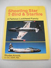 """SHOOTING STAR, T-BIRD & STARFIRE"" A DEVELOPMENT & OPS HISTORY OF THE P-80!"