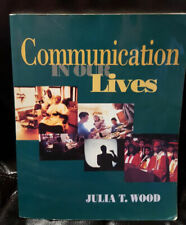 COMMUNICATION IN OUR LIVES - by Julia T. Wood 1997 FREE Shipping!