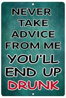 """Never Take Advice from Me Metal Tin Sign 8"""" x 12"""""""