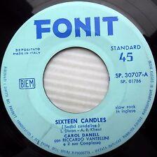 CAROL DANELL 1958 teen Bopper ITALY only 45 SIXTEEN CANDLES AT SEVENTEEN e7891