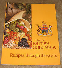 This. is British Columbia. Recipes through the years