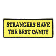 Embroidered Strangers Have the Best Candy Sew or Iron on Patch Biker Patch