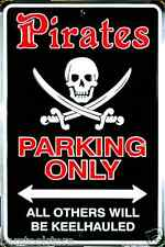 Pirates Parking Only All Others Will Be Keelhauled Tin Sign Gameroom Garage USA