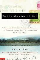 In the Absence of Sun: A Korean American Woman's Promise to Reunite Three Lost G