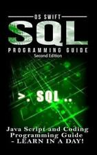 SQL Programming: Java Script and Coding Programming Guide: Learn in a Day! (Hard