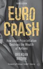 Euro Crash: How Asset Price Inflation Destroys the Wealth of Nations (Hardback o