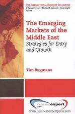 The Emerging Markets of the Middle East : Strategies for Entry and Growth by...
