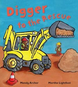 Digger to the Rescue (Busy Wheels) by Archer, Mandy Book The Cheap Fast Free