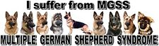 """""""I Suffer from MULTIPLE  GERMAN SHEPHERD  SYNDROME"""" Dog Car Sticker by Starprint"""