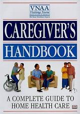 Caregiver's Handbook: A Complete Guide to Home Health Care-ExLibrary