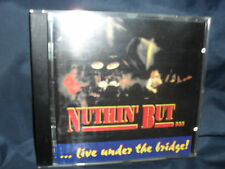 Nuthin' But... - ...Live Under The Bridge!