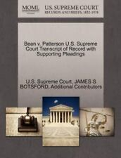 Bean V. Patterson U.S. Supreme Court Transcript Of Record With Supporting Ple...