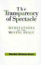 The Transparency of Spectacle: Meditations on the Moving Image (SUNY S-ExLibrary