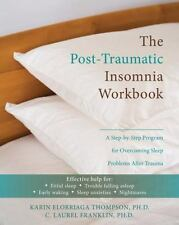 The Post-Traumatic Insomnia Workbook: A Step-by-Step Program for Overcoming Slee
