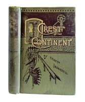 Crest Of The Continent by Ernest Ingersoll Antique 1888 Rocky Mountains Travel