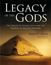 New, Legacy of the Gods: The Origin of Sacred Sites and the Rebirth of Ancient W