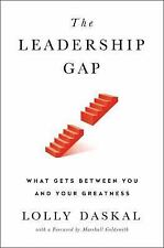 The Leadership Gap: What Gets Between You and Your Greatness By Lolly