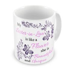My Sister-in-Law Is Like A Flower Novelty Coffee / Tea Gift Mug