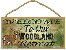 Deer Welcome To Our Woodland Retreat Hunting Sign 5x10""
