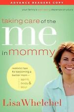 Taking Care of the Me in Mommy by Lisa Whelchel (2006 HB) Like New Condition!