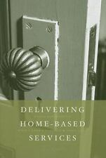 Delivering Home-Based Services: A Social Work Perspective, , Very Good Book