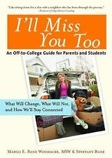 I'll Miss You Too: An Off-to-College Guide for Parents and Students