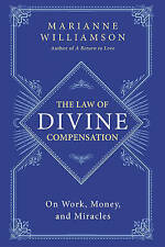 The Law of Divine Compensation: On Work, Money & Miracles by Marianne Williamson