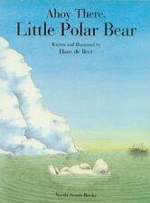 Ahoy There, Little Polar Bear! by Hans de Beer