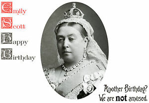 Queen Victoria ( We are NOT amused! ) Happy Birthday PERSONALISED Greeting Card