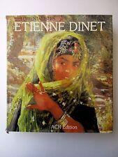 La vie et l'oeuvre de Etienne Dinet, Les Orientalistes, ACR Edition, 1984