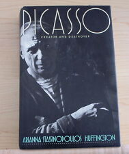 Picasso : Creator and Destroyer by Arianna S. Huffington (1988) 1st Edition