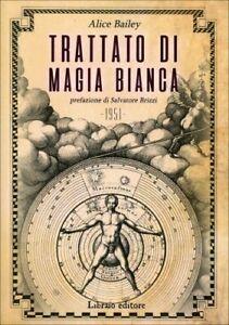 LIBRO TRATTATO DI MAGIA BIANCA - ALICE BAILEY