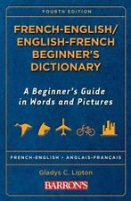 French-English/English-French Beginner's Dictionary: A Beginner's Guide in Words